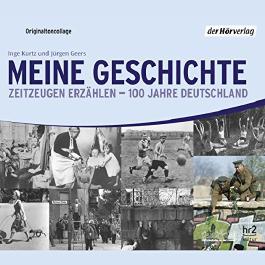 Meine Geschichte: Zeitzeugen erzählen - 100 Jahre Deutschland