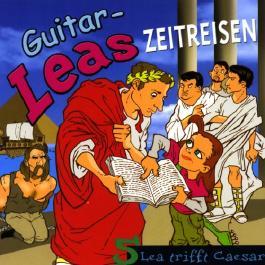Lea trifft Caesar (Guitar-Leas Zeitreisen, Teil 5)