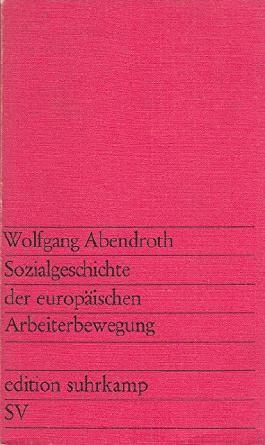 Sozialgeschichte der europäischen Arbeiterbewegung.