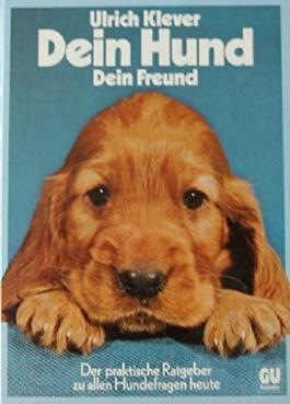 Dein Hund Dein Freund Ratgeber für die Hundehaltung heute