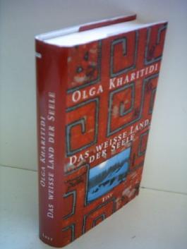 Olga Kharitidi: Das weisse Land der Seele