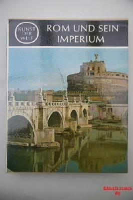 Kunst der Welt : Rom und sein Imperium