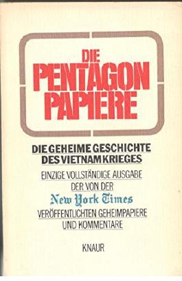 Die Pentagon Papiere Die geheime Geschichte des Vietnamkrieges / Einzige vollständige Ausgabe der von der New York Times veröffentlichten Geheimpapiere und Kommentare Vollständige Taschenbuchausgabe Band .271