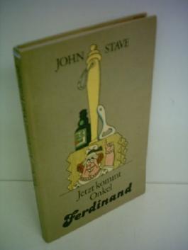 John Stave: Jetzt kommt Onkel Ferdinand