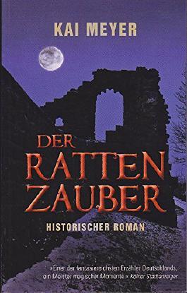 Der Rattenzauber. Ein unheimlicher Roman um das Mysterium von Hameln. Mit einem Nachwort des Autors.