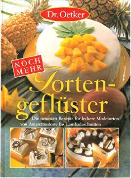 Dr. Oetker: Noch mehr Tortengeflüster. Von Amarettinitorte bis Lambadaschnitte