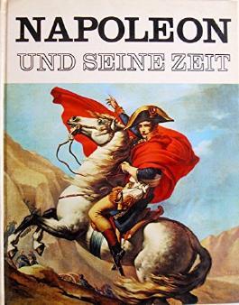 Napoleon und seine Zeit