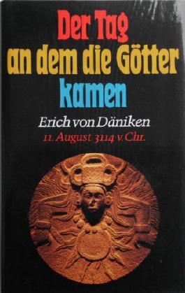 Der Tag an dem die Götter kamen: 11. August 3114 v. Chr.