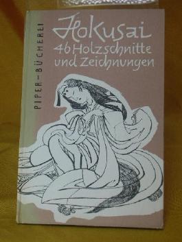 Hokusai. 46 Holzschnitte und Zeichnungen. Auswahl und Einführung von Franz Winzinger.