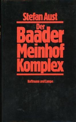 Stefan Aust: Der Baader Meinhof Komplex