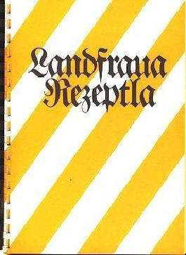 Landfraua Rezeptla. Gesammelt von den Landfrauen des Kreises Ludwigsburg.
