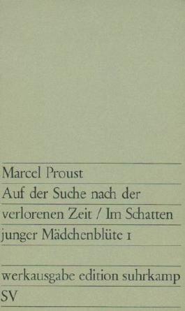 Auf der Suche nach der verlorenen Zeit. Werkausgabe in 13 Bänden edition suhrkamp. Deutsch von Eva Rechel-Mertens
