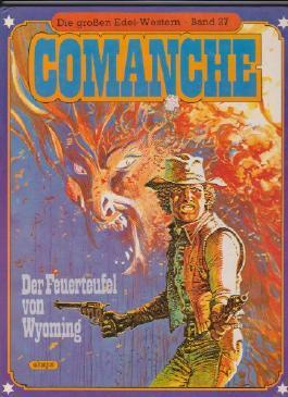 Die großen Edel-Western Bd. 27: Comanche - Der Feuerteufel von Wyoming.