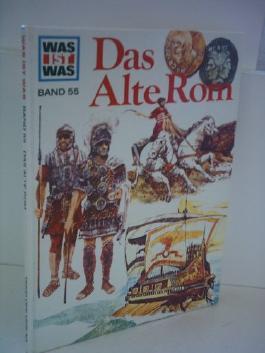 Das Alte Rom ( Was ist was Band 55 ) [E6w]