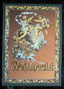 Weihnacht : Lieder, Gedichte, Briefe und Erzählungen aus alter Zeit.
