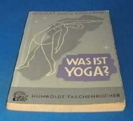 Was ist Yoga ? Grundlagen und praktische Anleitung.