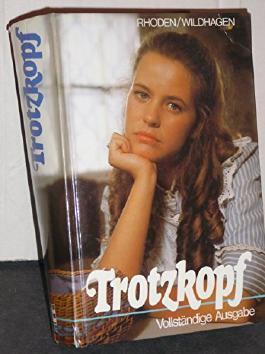 TROTZKOPF (Gesamtausgabe in 1.Band: Der Trotzkopf - Trotzkopfs Brautzeit - Trotzkopfs Ehe - Trotzkopf als Großmutter!)