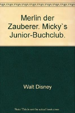 Merlin der Zauberer. Micky`s Junior-Buchclub.