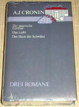 Der spanische Gärtner. Das Licht. Das Haus der Schwäne. Drei Romane.