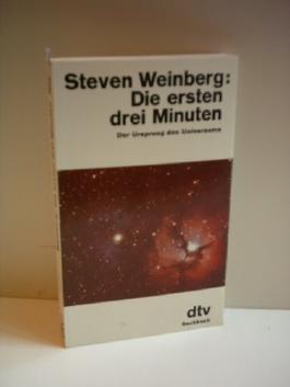 STEVEN WEINBERG: Die ersten drei Minuten. Der Ursprung des Universums.