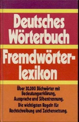 Deutsches Wörterbuch / Fremdwörterlexikon.