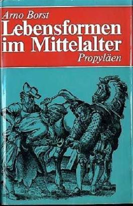 Lebensformen im Mittelalter.