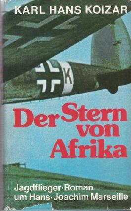 Koizar der Stern von Afrika Jagdflieger-Roman um Hans-Joachim Marseille, Prisma, 198 Seiten