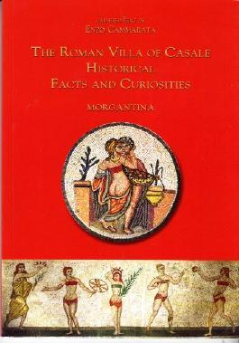 The Roman Villa of Casale : Historical Facts and Curiosities Mogantina