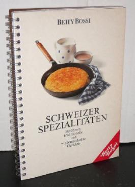 Schweizer Spezialitäten, berühmte, traditionelle und wiederentdeckte Gerichte