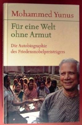 Für eine Welt ohne Armut : die Autobiographie des Friedensnobelpreisträgers