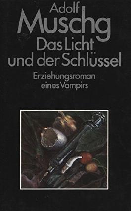 Das Licht und der Schlüssel. Erziehungsroman eines Vampiers