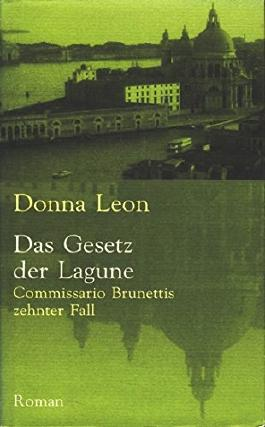 Das Gesetz der Lagune. Commissario Brunettis zehnter Fall. Roman (Club Taschenbuch)