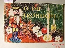 Tchibo - O, DU FRÖHLICHE - Weihnachtslieder, Weihnachtsgeschichten, Weihnachtsgedichte und Basteln