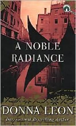 A Noble Radiance (Guido Brunetti Series #7) by Donna Leon