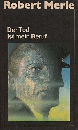 Der Tod ist mein Beruf. Roman. Aus dem Französischen von Curt Noch. Mit einer Nachbemerkung des Autors.