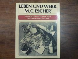 Leben und Werk M.C. Escher. Mit dem Gesamtverzeichnis des graphischen Werks.