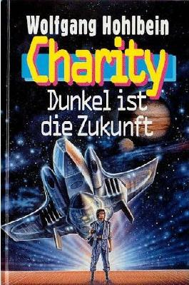 CHARITY. Dunkel ist die Zukunft (Charity Laird-Reihe - Band 2)