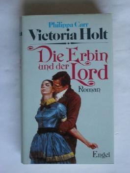Victoria Holt - Die Erbin und der Lord