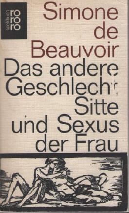 Das andere Geschlecht - Sitte und Sexus der Frau