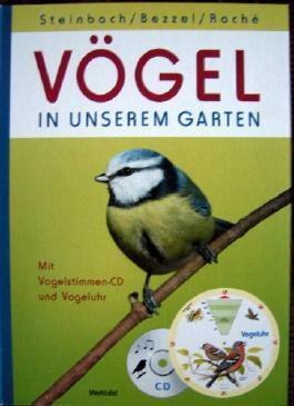 Vögel in unserem Garten (mit Vogelstimmen-CD und Vogeluhr)