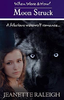Moon Struck: Book 1: A Hilarious Werewolf Romance (When, Were, & Howl Series)