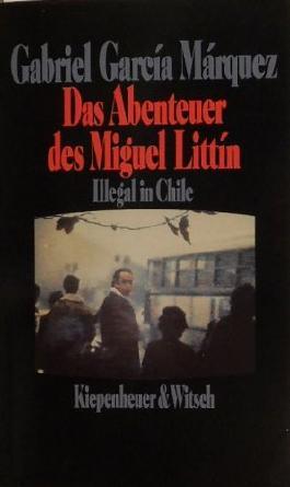 Das Abenteuer des Miguel Littin - Illegal in Chile