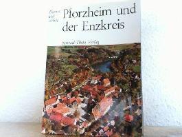 Pforzheim und der Enzkreis. Heimat und Arbeit.