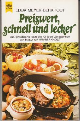 Preiswert, schnell und lecker. 300 Rezepte für jede Gelegenheit (Heyne-Kochbuch)