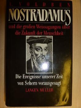 Nostradamus und die großen Weissagungen über die Zukunft der Menschheit.
