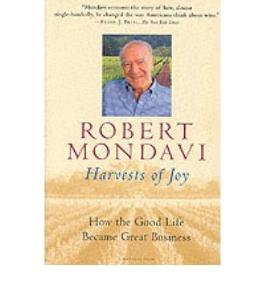 (HARVESTS OF JOY: HOW THE GOOD LIFE BECAME GREAT BUSINESS (HARVEST BOOK) ) BY MONDAVI, ROBERT{AUTHOR}Paperback