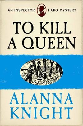 To Kill a Queen (An Inspector Faro Mystery No.6)