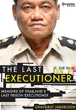 The Last Executioner: Memoirs of Thailand's last prison executioner