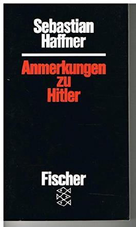 Sebastian Haffner: Anmerkungen zu Hitler