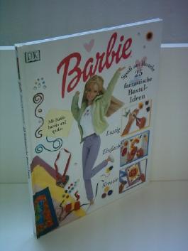 Jo Rooke: Barbie - Spaß am Basteln. 25 fantastische Bastel-Ideen